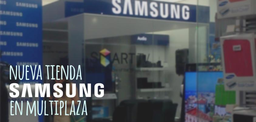 Nueva tienda samsung en multiplaza