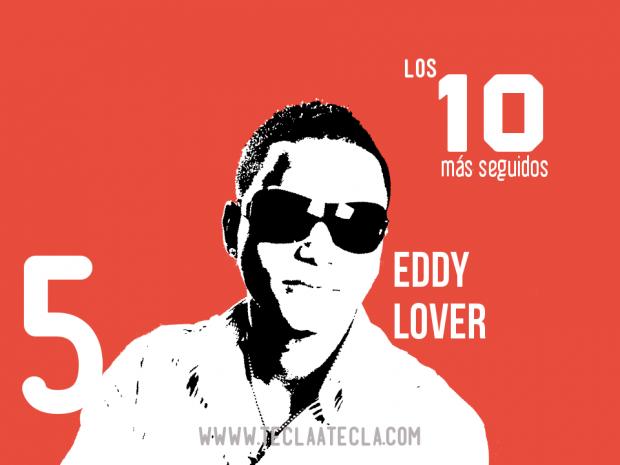 Eddy Lover - Los 10 más seguidos en Redes Sociales