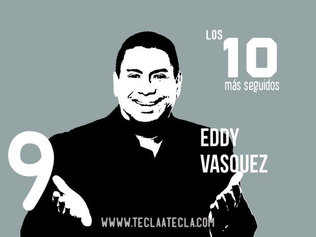Eddy Vasquez - Los 10 más seguidos en Redes Sociales